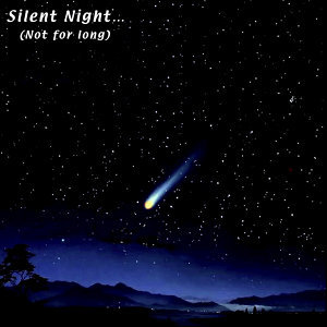 Silent Night (Not for Long)