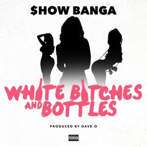 White Bitches and Bottles