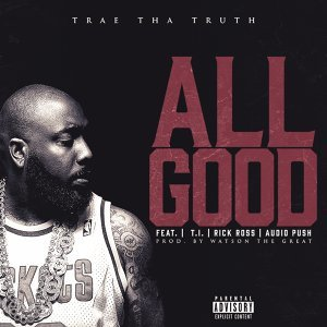 All Good (feat. T.I., Rick Ross & Audio Push)