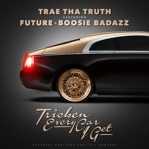 Tricken Every Car I Get (feat. Future & Boosie Badazz)