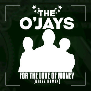For The Love Of Money - Grizz Remix