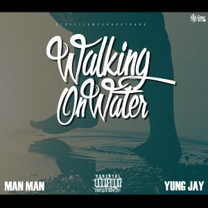 Walking On Water (feat. Yung Jay)