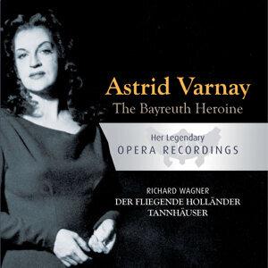 The Bayreuth Heroine - Astrid Varnay: Der Fliegende Holländer, Tannhäuser