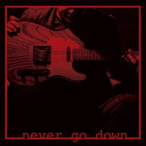 Never Go Down