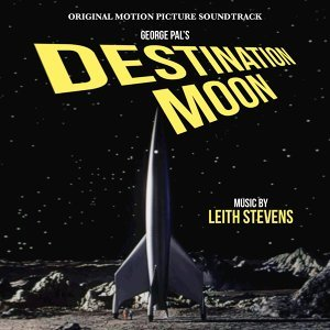 Destination Moon (Original Motion Picture Soundtrack)
