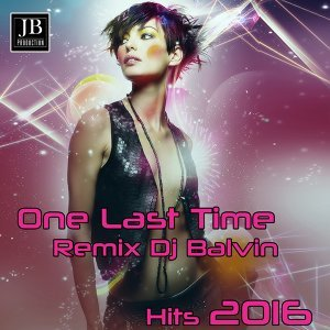 One Last Time - Remix Dj Balvin