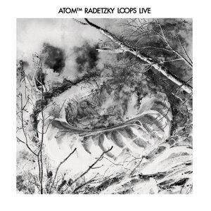 Atom™ Radetzky Loops (Live)