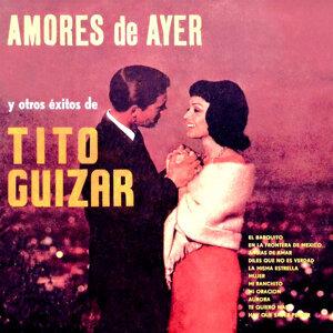 Amores de Ayer y Otros Éxitos de Tito Guízar
