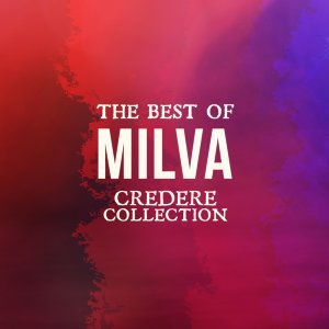 The best of milva - Credere collection