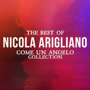 The Best Of Nicola Arigliano - Come un angelo collection