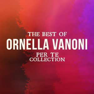 The Best Of Ornella Vanoni - Per te collection