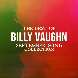 The Best Of Billy Vaughn - September Song Collection