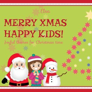 Merry Xmas, Happy Kids! - Joyful Themes for Christmas Time