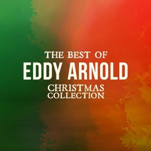 The Best of Eddy Arnold - Christmas Collection