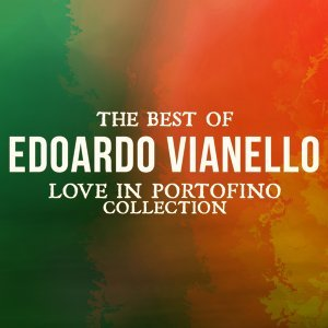 The Best of Edoardo Vianello - Love in Portofino Collection