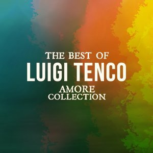 The Best Of Luigi Tenco - Amore collection