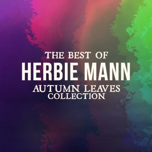 The Best of Herbie Mann - Autumn Leaves Collection