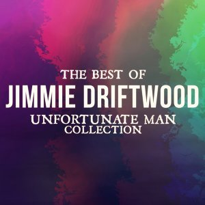 The Best of Jimmie Driftwood - Unfortunate Man Collection