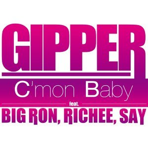 C'mon Baby (feat. BIG RON, RICHEE & SAY) (C'mon Baby (feat. BIG RON, RICHEE & SAY))