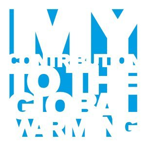My Contribution to the Global Warning - Unreleased Tracks 2006-2011