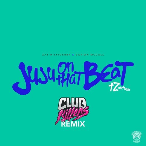 Juju on That Beat (TZ Anthem) - Club Killers Remix