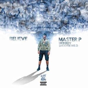 Believe (feat. Moe Roy & Snootie Wild)