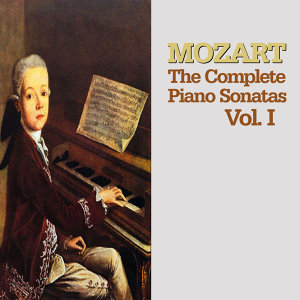Mozart: The Complete Piano Sonatas, Vol. I