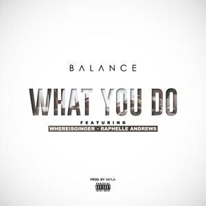 What You Do (feat. Whereisginger & Raphelle Andrews)