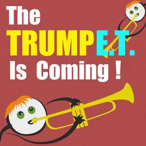 The TRUMP.E.T. Is Coming (喇叭星人來襲)
