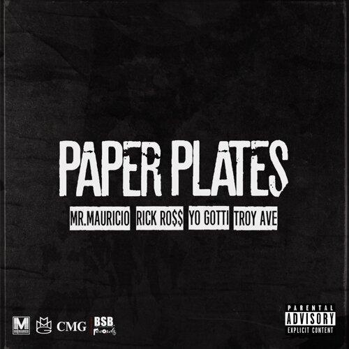 Paper Plates (feat. Rick Ross, Troy Ave & Yo Gotti)