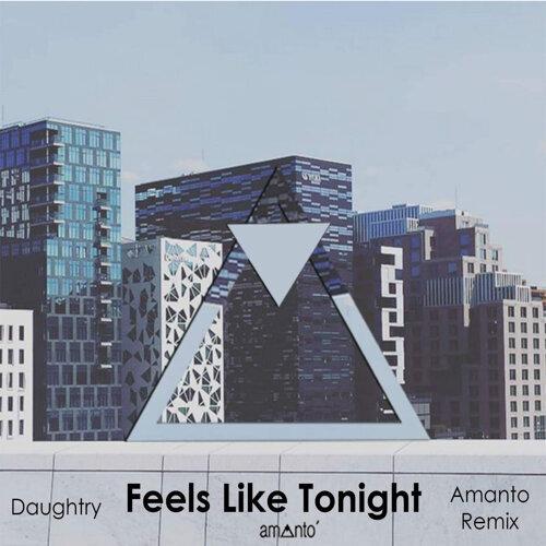 Feels Like Tonight - Amanto Remix