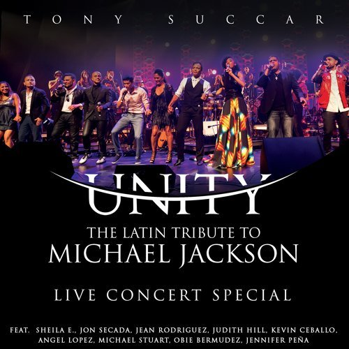Unity: The Latin Tribute to Michael Jackson (Live Concert Special)