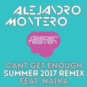 Can't Get Enough - Summer 2017 Remix