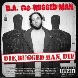Die, Rugged Man, Die