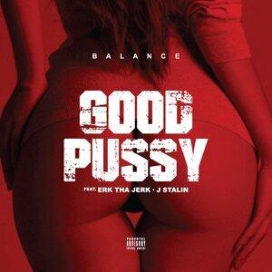 Good Pussy (feat. Erk tha Jerk & J. Stalin)