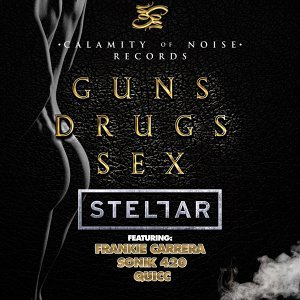 Guns Drugs Sex (feat. Frankie Carrera, Sonik 420, & Quicc)