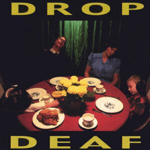 Drop Deaf