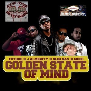 Golden State of Mind (feat. Future, J Almighty & Slim Sav)