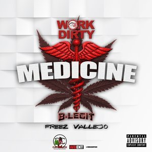 Medicine (feat. B-Legit & Freez Vallejo)