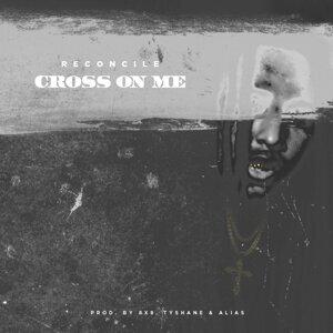Cross On Me