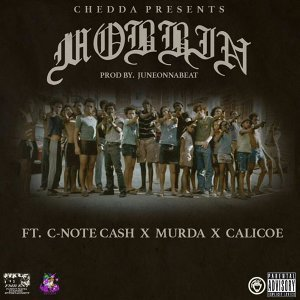 Mobbin (feat. C-Note Cash, Murda & Calicoe)