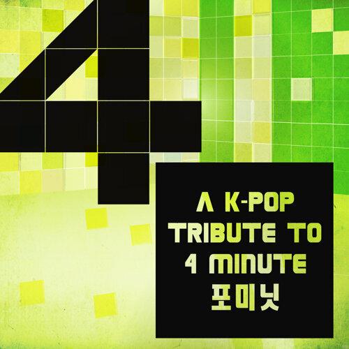 A K-Pop Tribute to 4 Minute (포미닛)