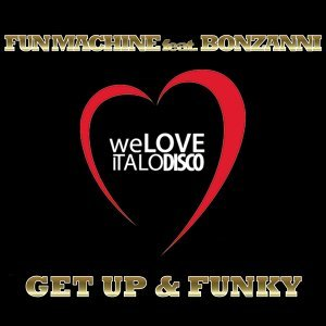 Get Up & Funky - Italo Disco