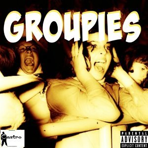 Groupies (feat. Backdraft & Fatchops)