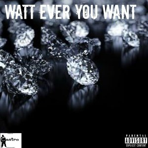 Watt Ever You Want (feat. Ghandi Quigs)
