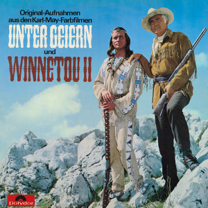 Unter Geiern / Winnetou II - Original Motion Picture Soundtrack