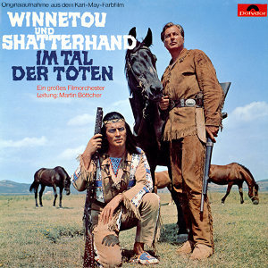Winnetou und Shatterhand im Tal der Toten - Original Motion Picture Soundtrack