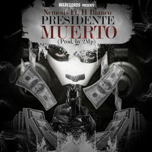 Presidentes Muerto (feat. H Blanco)