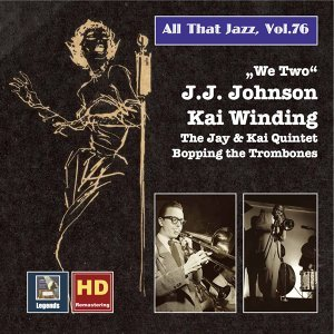 "All That Jazz, Vol. 76: ""We Two"" – The Bopping Trombones of J.J. Johnson & Kai Winding (Remastered 2016)"