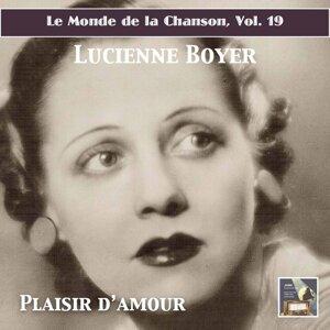 Le Monde de la Chanson, Vol. 19: Parlez-moi d'amour – Chansons essentielles de Lucienne Boyer (Digital Remaster)